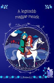 Lengyel Orsolya - A legszebb magyar mesék (új borítóval)