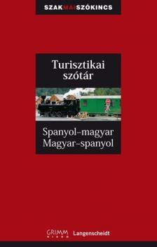 - TURISZTIKAI SZÓTÁR SPANYOL-MAGYAR MAGYAR-SPANYOL
