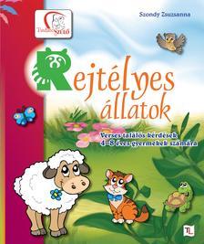Szondy Zsuzsanna - Rejtélyes állatokVerses találós kérdések4-8 éves gyermekek számáraMatricákkal