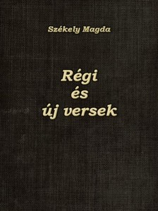 Székely Magda - Régi és új versek [eKönyv: epub, mobi]