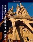 TÁRRECH, ARMAND PUIG - Gaudi és a Sagrada Familia