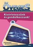 Öveges József - Kísérletezzünk és gondolkozzunk 3. - Mágnesesség és elektromosság ###