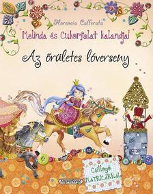 Florencia Cafferata - Melinda és Cukorfalat kalandjai - Az őrületes lóverseny