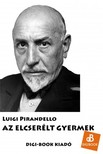 Luigi Pirandello - Az elcserélt gyermek [eKönyv: epub, mobi]