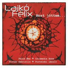 Lajkó Félix - Most jöttem... - CD -