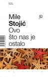 Stojić Mile - Ovo što nas je ostalo [eKönyv: epub,  mobi]