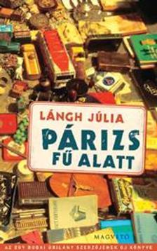 LÁNGH JÚLIA - Párizs fű alatt ###