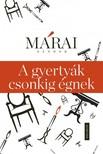 MÁRAI SÁNDOR - A gyertyák csonkig égnek  [eKönyv: epub, mobi]<!--span style='font-size:10px;'>(G)</span-->