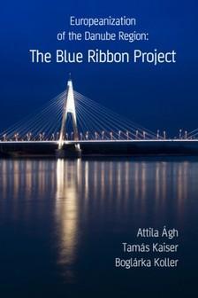 Tamás Kaiser, Boglárka Koller Attila Ágh, - Europeanization of the Danube Region: The Blue Ribbon Project [eKönyv: epub, mobi]
