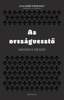 Maurice Druon - Az országvesztő ###