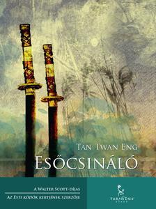 Tan Twan Eng - Esőcsináló