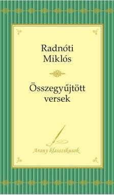 Radnóti Miklós - RADNÓTI MIKLÓS VERSEI