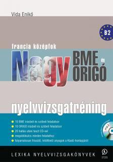 VIDA ENIKŐ - NAGY BME ÉS ORIGÓ NYELVVIZSGATRÉNING - FRANCIA KÖZÉPFOK + CD