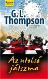 G. L. Thompson - AZ UTOLSÓ JÁTSZMA