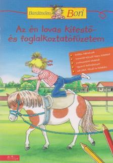 - Az én lovas kifestő- és foglalkoztatófüzetem - Barátnőm, Bori