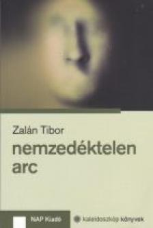 Zalán Tibor - Nemzedéktelen arc
