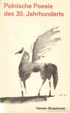 Dedecius, Karl - Polnische Poesie des 20. Jahrhunderts [antikvár]
