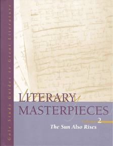 Gale Study Guides to Great Literature - Literary Masterpieces vol, 2 - The Sun Also Rises [antikvár]