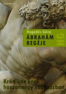 Hegedüs Géza - Ábrahám regéje [eKönyv: epub, mobi]