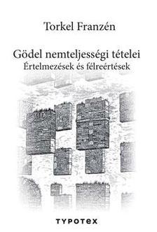 Torkel Franzén - Gödel nemteljességi tételei