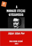 Edgar Allan Poe - A Morgue utcai gyilkosság [eKönyv: epub, mobi]<!--span style='font-size:10px;'>(G)</span-->