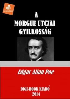 Edgar Allan Poe - A Morgue utcai gyilkosság [eKönyv: epub, mobi]