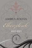 Ambrus Zoltán - Elbeszélések I. rész [eKönyv: epub, mobi]<!--span style='font-size:10px;'>(G)</span-->