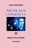 Ball Robert Stawell - Great Astronomers (Nicolaus Copernicus) [eKönyv: epub,  mobi]