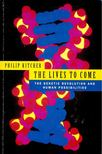 KITCHER, PHILIP - Lives to Come: The Genetic Revolution and Human Possibilities [antikvár]