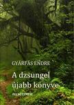 Gyárfás Endre - A dzsungel újabb könyve - ÜKH 2017