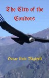 Rigiroli Oscar Luis - The City of the Condors [eKönyv: epub, mobi]