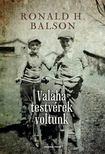 Ronald H. Balson - Valaha testvérek voltunk [antikvár]