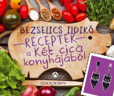 Bezselics Ildikó - Receptek a Két cica konyhájából #
