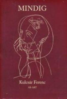 Kulcsár Ferenc - Mindig