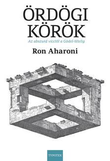 Ron Aharoni - Ördögi körök - Az abszurd vicctől a Gödel-tételig