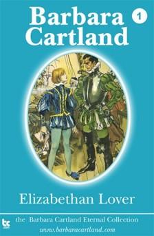 Barbara Cartland - Elizabethan Lover [eKönyv: epub, mobi]