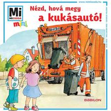 - Mi MICSODA mini füzet - Nézd, hová megy a kukásautó!