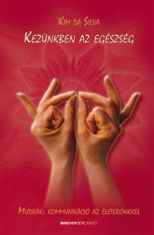 Kim da Silva - Kezünkben az egészség - 2.Átdolgozott kiadás