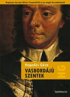 Hegedűs Géza - Vasbordájú szentek [eKönyv: epub, mobi]