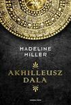 Madeline Miller - Akhilleusz dala ###<!--span style='font-size:10px;'>(G)</span-->