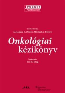 Alexander E. Drilon, Michael A. Postow (szerk.) - Onkológiai kézikönyv