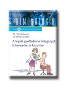 TÓTA JULIANNA, DR - BALIKÓ ZOL - Légúti gyulladások - A náthától a tüdőgyulladásig