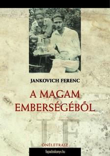 Jankovich Ferenc - A magam emberségéből [eKönyv: epub, mobi]