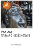 Pósa Lajos - Nagyapó meséskönyve [eKönyv: epub, mobi]<!--span style='font-size:10px;'>(G)</span-->