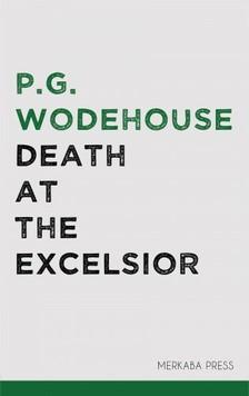Wodehouse P.G. - Death at the Excelsior [eKönyv: epub, mobi]