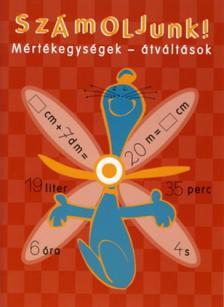 TÖRÖK ÁGNES (SZERK.) - Számoljunk!  Mértékegységek - átváltások