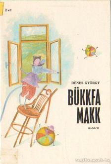 Dénes György - Bükkfa Makk [antikvár]