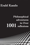 Kaszlo Erald - Philosophical adventures in Over 1001 reflexions [eKönyv: epub,  mobi]