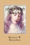 Murat Ukray Maurice W. Brockwell, - Leonardo Da Vinci (His Art & Mind) [eKönyv: epub,  mobi]