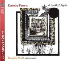 Karinthy Ferenc - A BICIKLIZŐ TIGRIS - HANGOSKÖNVY